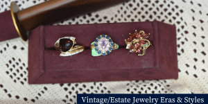 Vintage/Estate Jewelry Eras & Styles