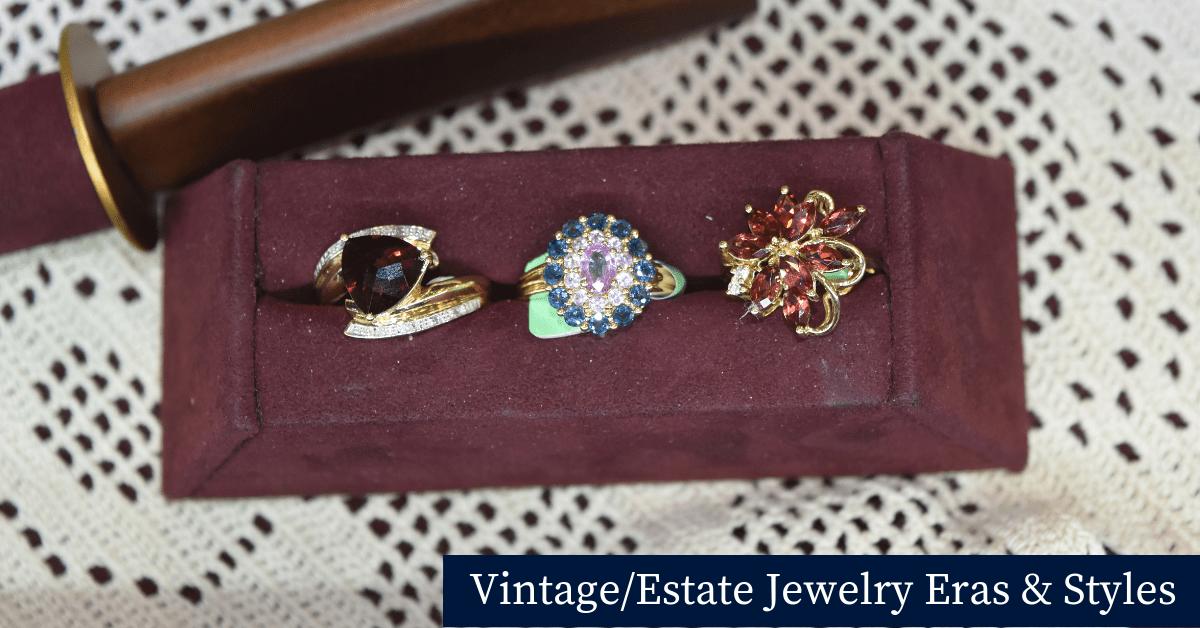 Vintage/Estate Jewelry Eras & Styles