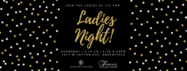 Ladies Night at The Jewelry Center!
